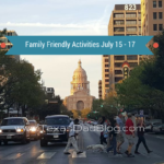 Fun Family Friendly Activities in Austin July 15 – 17, 2016