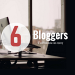 6 Bloggers To Follow in 2017