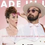 Made in L.A. Lucky Diaz and the Family Jam Band